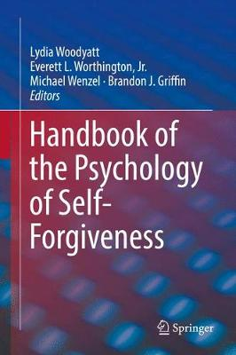 Handbook of the Psychology of Self-Forgiveness (Hardback)