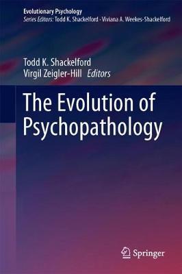 The Evolution of Psychopathology - Evolutionary Psychology (Hardback)