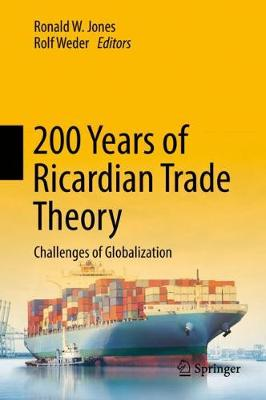 200 Years of Ricardian Trade Theory: Challenges of Globalization (Hardback)