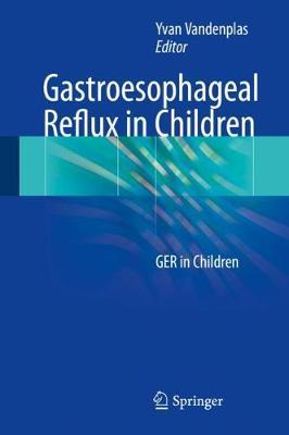 Gastroesophageal Reflux in Children: GER in Children (Hardback)