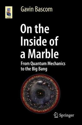 On the Inside of a Marble: From Quantum Mechanics to the Big Bang - Astronomers' Universe (Paperback)