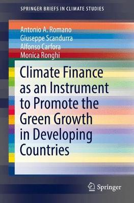 Climate Finance as an Instrument to Promote the Green Growth in Developing Countries - SpringerBriefs in Climate Studies (Paperback)