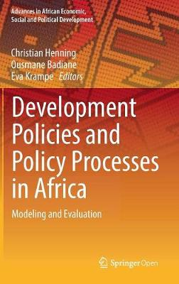 Development Policies and Policy Processes in Africa: Modeling and Evaluation - Advances in African Economic, Social and Political Development (Hardback)