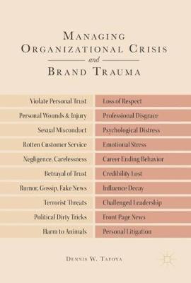 Managing Organizational Crisis and Brand Trauma (Hardback)