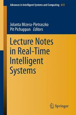 Lecture Notes in Real-Time Intelligent Systems - Advances in Intelligent Systems and Computing 613 (Paperback)