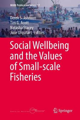 Social Wellbeing and the Values of Small-scale Fisheries - MARE Publication Series 17 (Hardback)