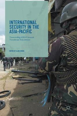 International Security in the Asia-Pacific: Transcending ASEAN towards Transitional Polycentrism (Hardback)