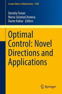 Optimal Control: Novel Directions and Applications - Lecture Notes in Mathematics 2180 (Paperback)