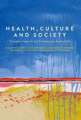 Health, Culture and Society: Conceptual Legacies and Contemporary Applications (Hardback)