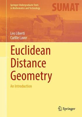 Euclidean Distance Geometry: An Introduction - Springer Undergraduate Texts in Mathematics and Technology (Hardback)