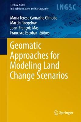 Geomatic Approaches for Modeling Land Change Scenarios - Lecture Notes in Geoinformation and Cartography (Hardback)