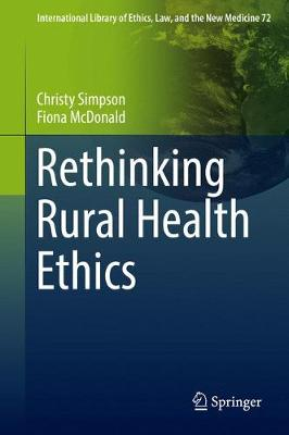 Rethinking Rural Health Ethics - International Library of Ethics, Law, and the New Medicine 72 (Hardback)