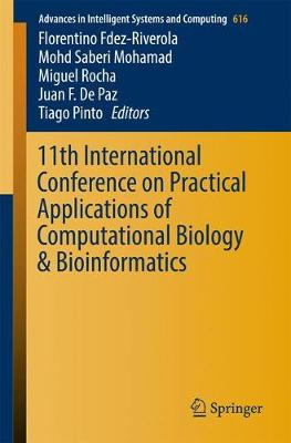 11th International Conference on Practical Applications of Computational Biology & Bioinformatics - Advances in Intelligent Systems and Computing 616 (Paperback)
