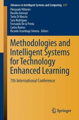 Methodologies and Intelligent Systems for Technology Enhanced Learning: 7th International Conference - Advances in Intelligent Systems and Computing 617 (Paperback)