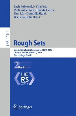 Rough Sets: International Joint Conference, IJCRS 2017, Olsztyn, Poland, July 3-7, 2017, Proceedings, Part II - Lecture Notes in Artificial Intelligence 10314 (Paperback)