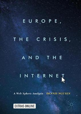 Europe, the Crisis, and the Internet: A Web Sphere Analysis (Hardback)