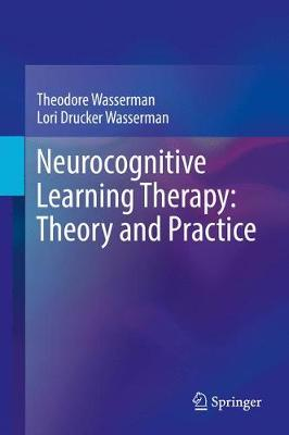 Neurocognitive Learning Therapy: Theory and Practice (Hardback)