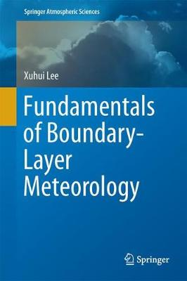 Fundamentals of Boundary-Layer Meteorology - Springer Atmospheric Sciences (Hardback)