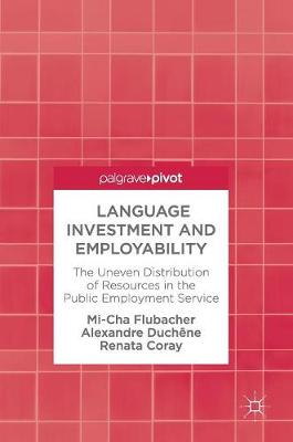 Language Investment and Employability: The Uneven Distribution of Resources in the Public Employment Service (Hardback)