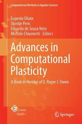 Advances in Computational Plasticity: A Book in Honour of D. Roger J. Owen - Computational Methods in Applied Sciences 46 (Hardback)