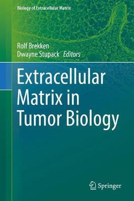 Extracellular Matrix in Tumor Biology - Biology of Extracellular Matrix (Hardback)
