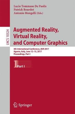 Augmented Reality, Virtual Reality, and Computer Graphics: 4th International Conference, AVR 2017, Ugento, Italy, June 12-15, 2017, Proceedings, Part I - Image Processing, Computer Vision, Pattern Recognition, and Graphics 10324 (Paperback)