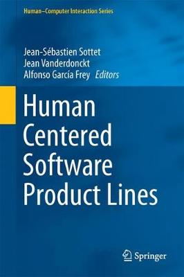 Human Centered Software Product Lines - Human-Computer Interaction Series (Hardback)