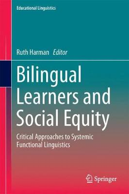 Bilingual Learners and Social Equity: Critical Approaches to Systemic Functional Linguistics - Educational Linguistics 33 (Hardback)