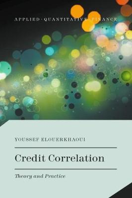 Credit Correlation: Theory and Practice - Applied Quantitative Finance (Hardback)
