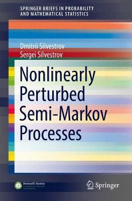 Nonlinearly Perturbed Semi-Markov Processes - SpringerBriefs in Probability and Mathematical Statistics (Paperback)