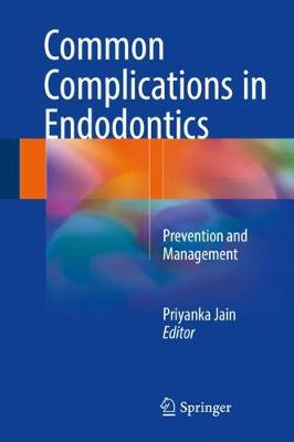 Common Complications in Endodontics: Prevention and Management (Hardback)