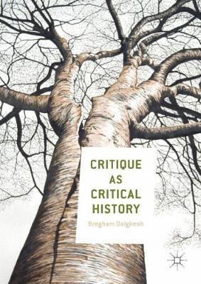 Critique as Critical History (Hardback)