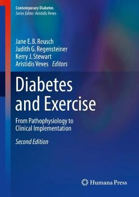 Diabetes and Exercise: From Pathophysiology to Clinical Implementation - Contemporary Diabetes (Hardback)