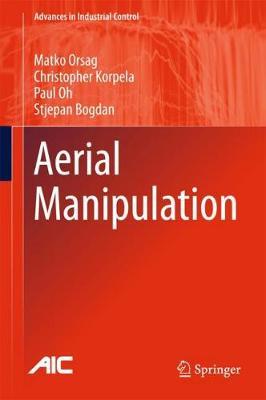Aerial Manipulation - Advances in Industrial Control