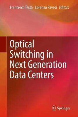 Optical Switching in Next Generation Data Centers (Hardback)