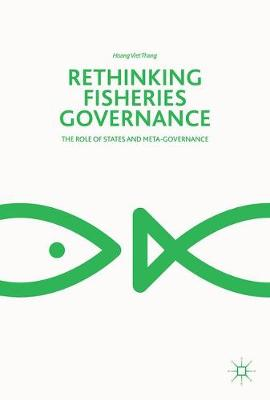 Rethinking Fisheries Governance: The Role of States and Meta-Governance (Hardback)