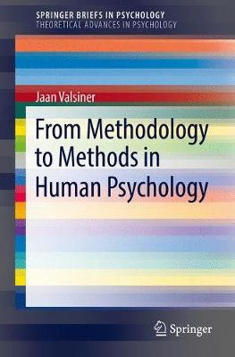 From Methodology to Methods in Human Psychology - SpringerBriefs in Theoretical Advances in Psychology (Paperback)