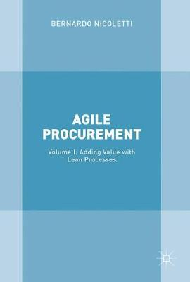 Agile Procurement: Volume I: Adding Value with Lean Processes (Hardback)
