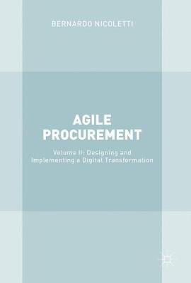 Agile Procurement: Volume II: Designing and Implementing a Digital Transformation (Hardback)