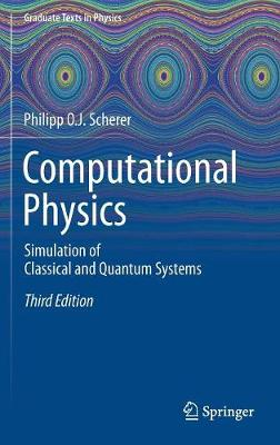Computational Physics: Simulation of Classical and Quantum Systems - Graduate Texts in Physics (Hardback)