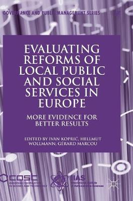 Evaluating Reforms of Local Public and Social Services in Europe: More Evidence for Better Results - Governance and Public Management (Hardback)