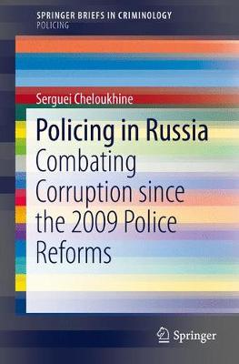 Policing in Russia: Combating Corruption since the 2009 Police Reforms - SpringerBriefs in Criminology (Paperback)