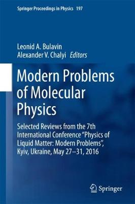 "Modern Problems of Molecular Physics: Selected Reviews from the 7th International Conference ""Physics of Liquid Matter: Modern Problems"", Kyiv, Ukraine, May 27 ̶  31, 2016 - Springer Proceedings in Physics 197 (Hardback)"
