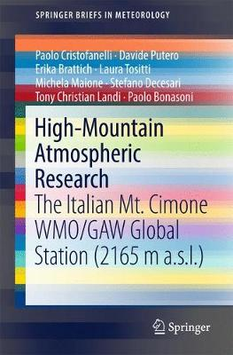 High-Mountain Atmospheric Research: The Italian Mt. Cimone WMO/GAW Global Station (2165 m a.s.l.) - SpringerBriefs in Meteorology (Paperback)