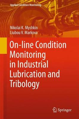 On-line Condition Monitoring in Industrial Lubrication and Tribology - Applied Condition Monitoring 8 (Hardback)