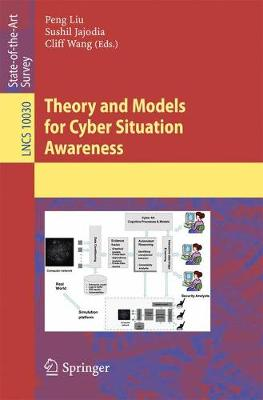 Theory and Models for Cyber Situation Awareness - Programming and Software Engineering 10030 (Paperback)