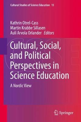 Cultural, Social, and Political Perspectives in Science Education: A Nordic View - Cultural Studies of Science Education 15 (Hardback)