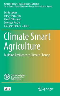 Climate Smart Agriculture: Building Resilience to Climate Change - Natural Resource Management and Policy 52 (Hardback)