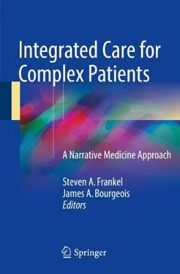 Integrated Care for Complex Patients: A Narrative Medicine Approach (Paperback)