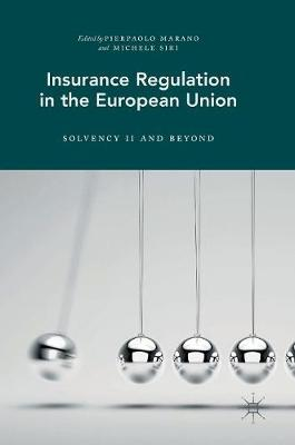 Insurance Regulation in the European Union: Solvency II and Beyond (Hardback)